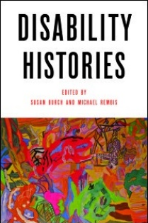 Book cover: Disability Histories, Michael Rembis and Susan Burch, eds.