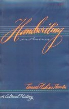 Book cover: Thornton, Tamara. Handwriting in America: A Cultural History.