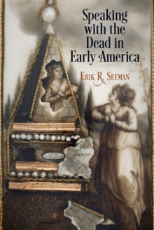 Speaking with the Dead in Early America book cover.