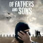 Academy Award Nominated Documentary OF FATHERS AND SONS.