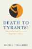 """Death to Tyrants"" by David Teegarden"