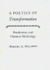 """A Poetics of Transformation: Prudentius and Classical Mythology"" By Martha A. Malamud"