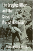 Christopher E. Forth, The Dreyfus Affair and the Crisis of French Manhood (Johns Hopkins University Press, 2006)