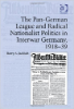 Barry Jackisch, The Pan-German League and Radical Nationalist Politics in Interwar Germany, 1918-39(Ashgate Publishing, 2012)