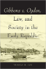 Thomas H. Cox, Gibbons v. Ogden: Law and Society in the Early Republic (Ohio University Press, 2009)