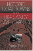 George Torok, A Guide To The Historic Coal Towns: Of The Big Sandy River Valley (University of Tennessee Press, 2004)